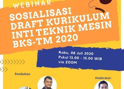 Webinar Sosialisasi Draft Kurikulum Inti Teknik Mesin Badan Kerja Sama Teknik Mesin (BKS-TM) Indonesia Tahun 2020